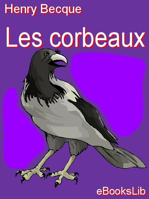 Henry Becque - Les Corbeau - France