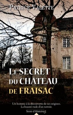 Le secret du château de Fraisac de Patrice VALETTE