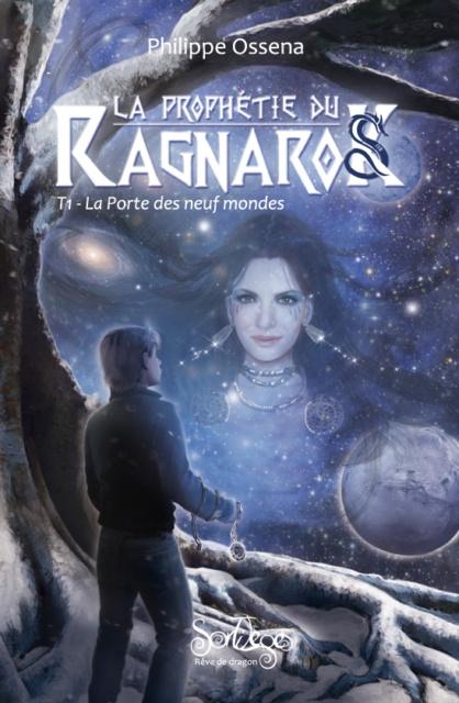 La Prophétie du Ragnarok, Tome 1 La Porte des neuf mondes – Philippe Ossena