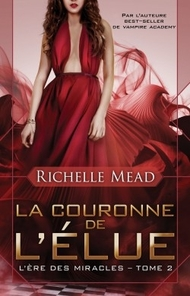La couronne de l'élue  (Richelle Mead)