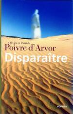 Disparaître - Olivier et Patrick Poivre d'Arvor -