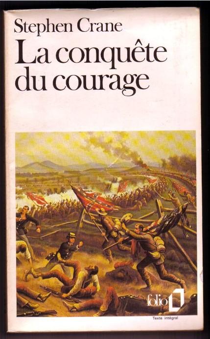 Stephen Crane - La Conquête du courage - Amérique