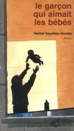 • Le garçon qui aimait les bébés, de Rachel Hausfater-Douïeb