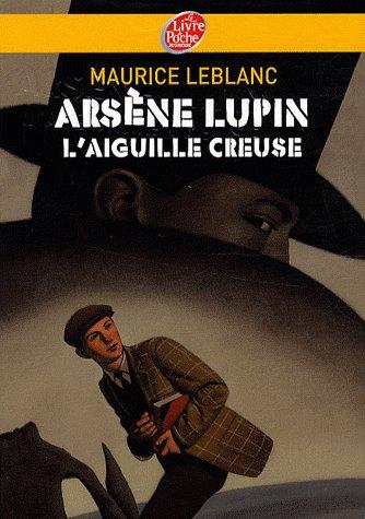 Maurice Leblanc - L'Aiguille creuse