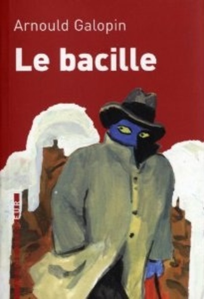 Arnould Galopin - Le bacille