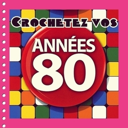 The Serial Crocheteuses n°196: Vos années 80