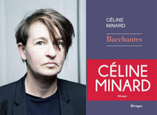Bacchantes - Céline Minard -
