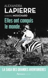 Elles ont conquis le monde- Alexandra Lapierre, Christel Mouchard