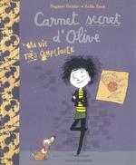 • Carnet secret d'Olive, tome 1 : Ma vie très compliquée de Dagmar Geisler & Zelda Zonk