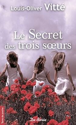 Le secret des trois soeurs de Louis-Olivier VITTE