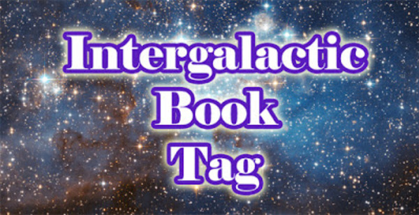 Tag : Intergalactic Book Tag