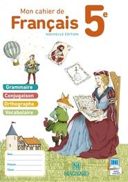 Mon cahier de français 5e (2015) - Cahier élève