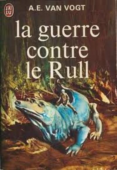A.E. Van Vogt - La guerre contre le Rull