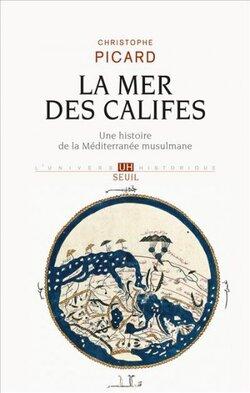 La Mer des Califes - Christophe Picard
