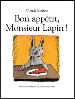 Bon appétit Monsieur Lapin !