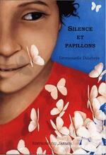 • Silence et Papillons de Emmanuelle Delafraye