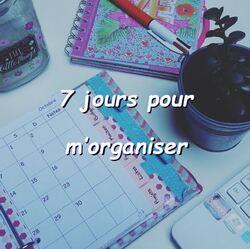 7 jours pour m'organiser et gagner du temps au quotidien