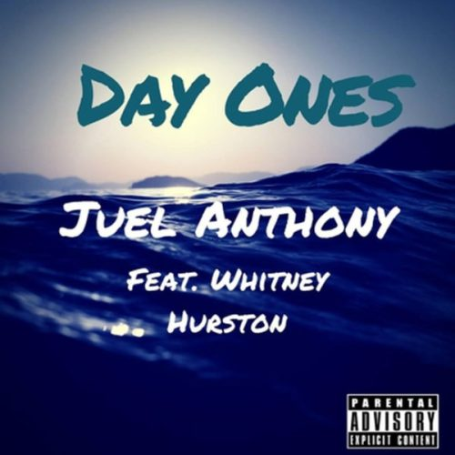 Juel Anthony - Day Ones (feat. Whitney Hurston) [Hip Hop]