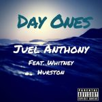 Juel Anthony - Day Ones (feat. Whitney Hurston)