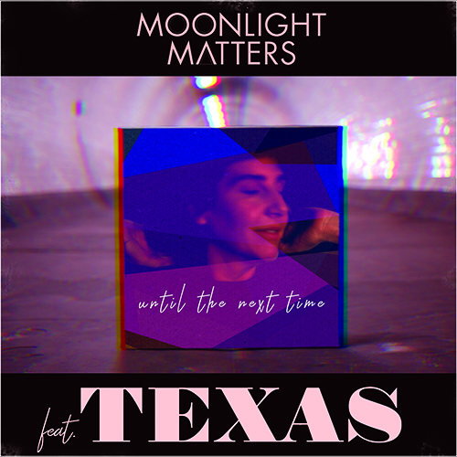 Moonlight Matters - Until The Next Time [Electronic]