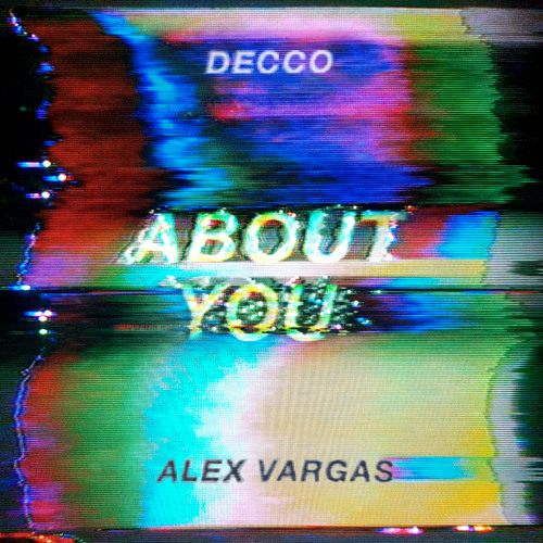 DECCO - About You ft. Alex Vargas [Electronic]