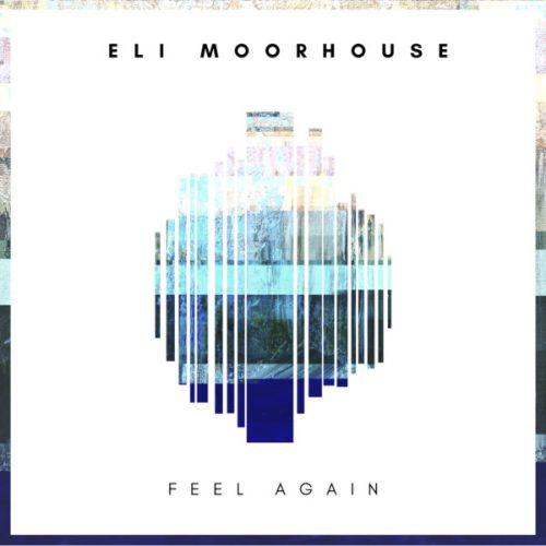 Eli Moorhouse - Feel Again [Future Bass / Tropical House]
