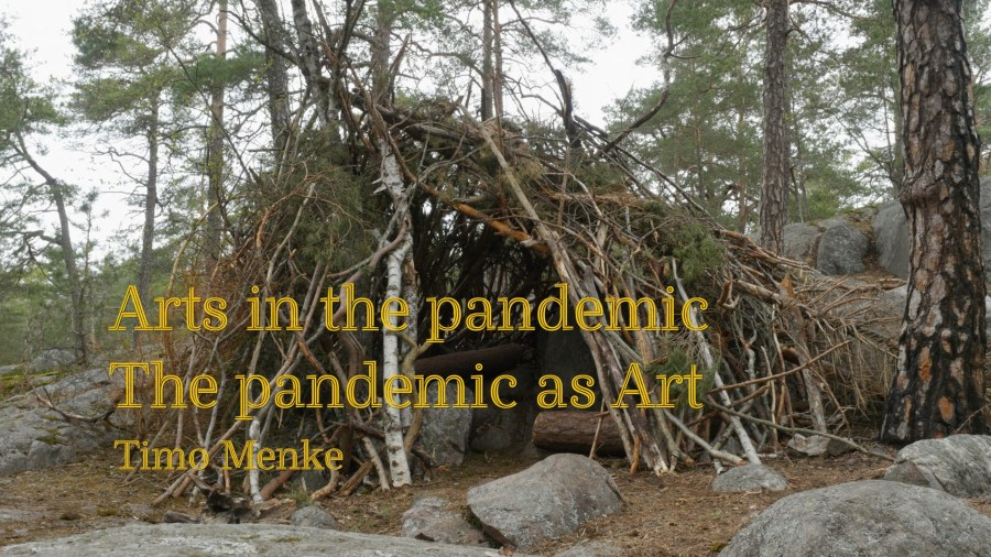 Arts in the pandemic, the pandemic as Art