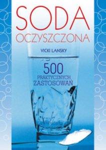 Soda oczyszczona - 500 praktycznych zastosowań