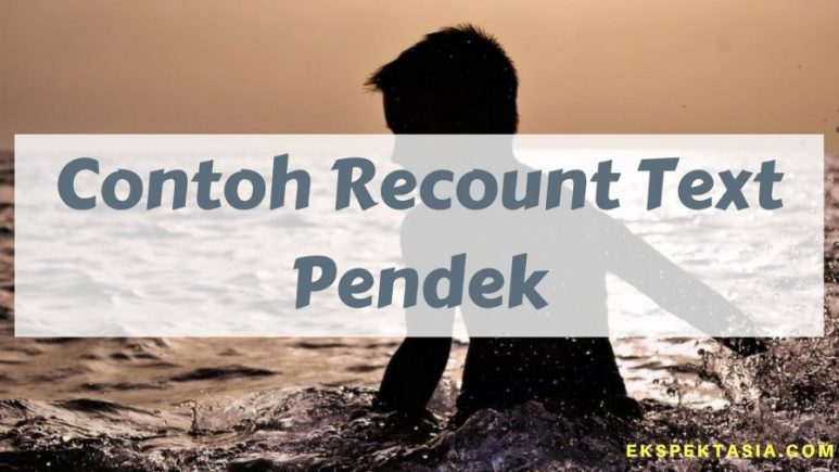Contoh Recount Text Pendek sungai