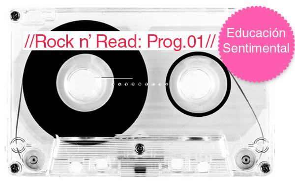 Rock n' Read: Educación Sentimental [Programa 1]