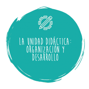 La Unidad Didáctica: organización y desarrollo – Geografía e Historia