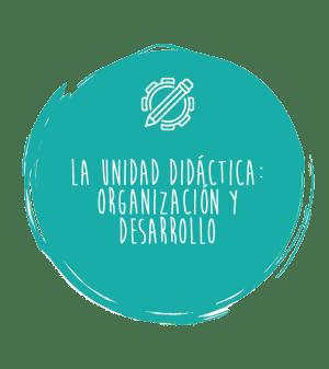 La Unidad Didáctica: organización y desarrollo – Lengua Castellana y Literatura