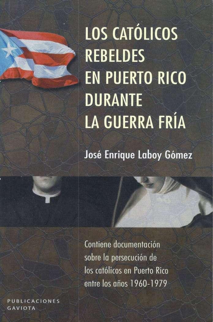 Libro - Los Católicos Rebeldes en Puerto Rico - Mayo 2017
