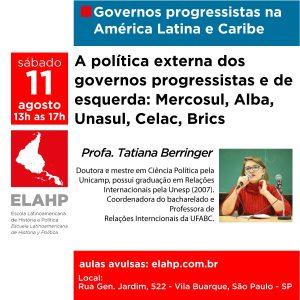 Read more about the article A política externa dos governos progressistas e de esquerda: Mercosul, Alba, Unasul, Celac, Brics, Profa. Tatiana Berringer