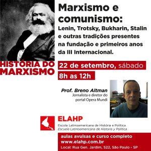 Marxismo e comunismo: Lenin, Trotsky, Bukharin, Stalin e outras tradições presentes na fundação e primeiros anos da III Internacional, com Breno Altman