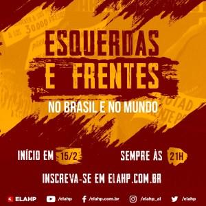 Esquerdas e frentes, no Brasil e no mundo