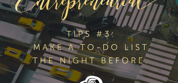 Make a to-do list the night before
