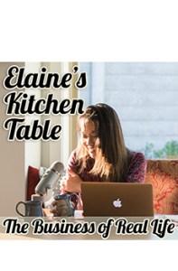 Elaine's Kitchen Table Female Entrepreneur Podcast