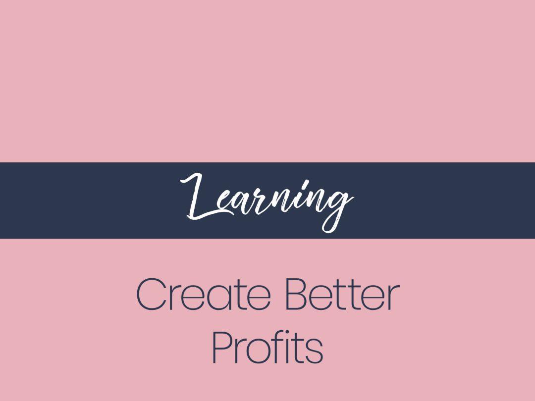 Learning Create Better Profits