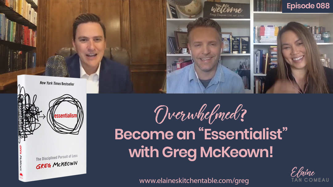 Episode 088 – Overwhelmed? Become an Essentialist with Greg McKeown