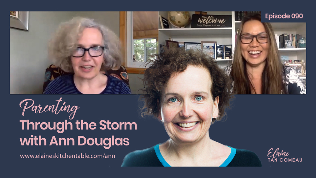 Episode 090 – Parenting Through the Storm with Ann Douglas