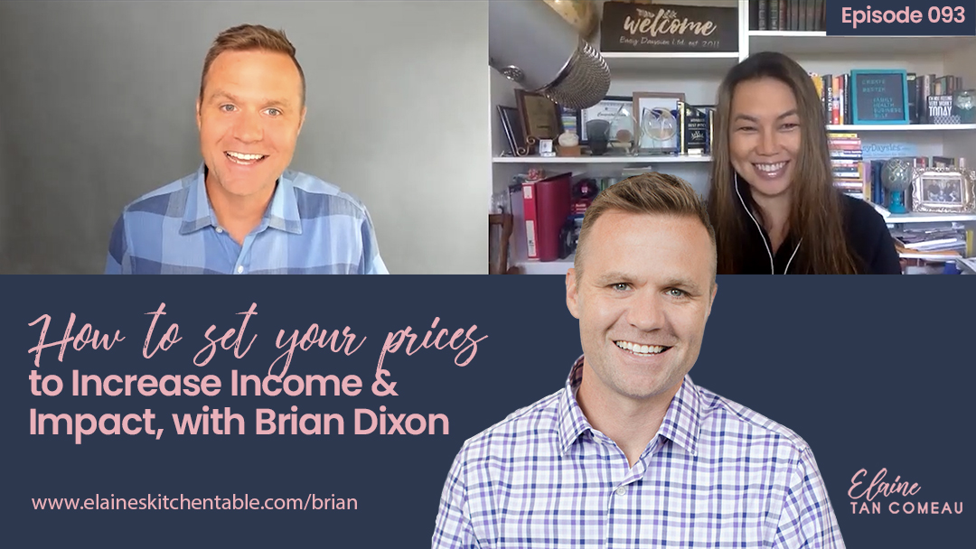 Episode 093 – How to Set Your Prices to Increase Income & Impact, with Brian Dixon