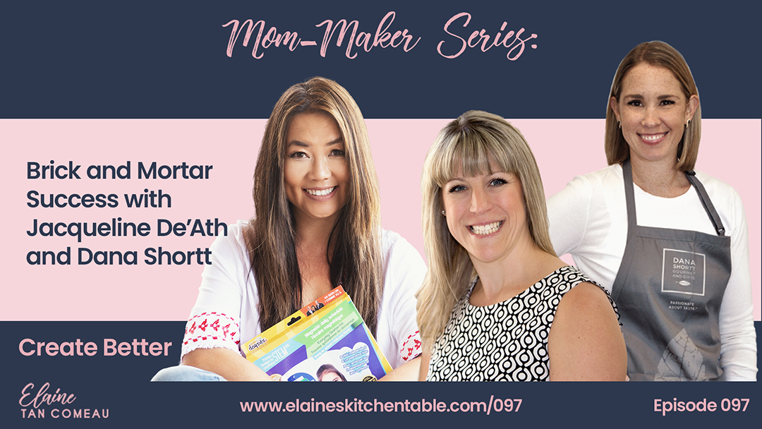 097 – Mom Makers – Making a Brick and Mortar Location Work, with Jacqueline De'Ath and Dana Shortt