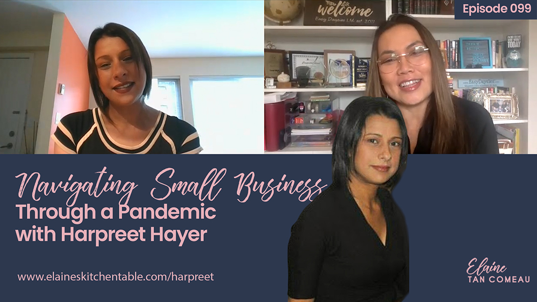 099 – Navigating Small Business Through a Pandemic like COVID-19, with Harpreet Hayer
