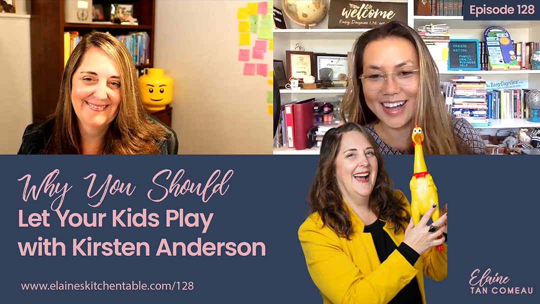 128 – Why You Should Let Your Kids Play – with Kirsten Anderson