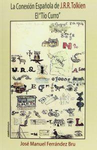 """La conexión española de J.R.R. Tolkien. El """"Tío Curro"""", de José Manuel Ferrández Bru"""