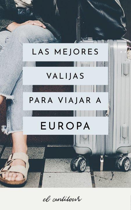 mejores maletas para viajar en europa