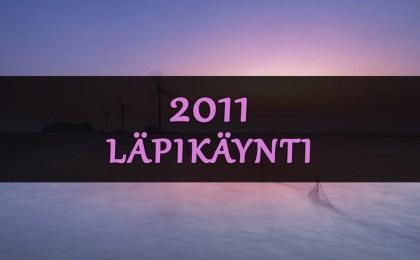 2011 läpikäynti