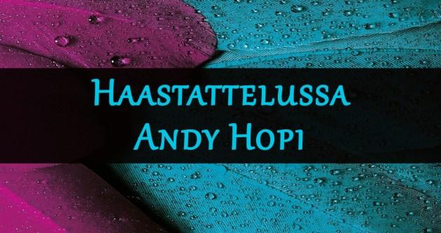 andy hopi haastattelu