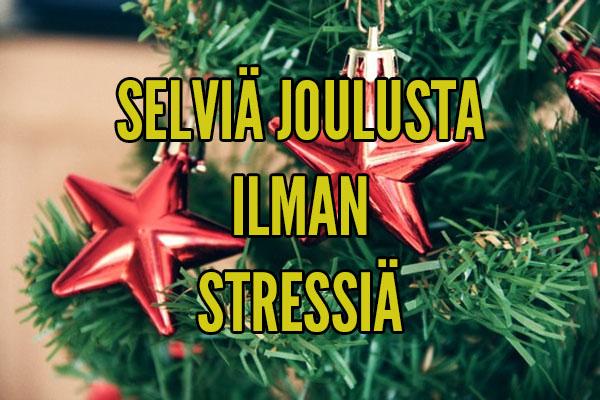 5 tapaa selvitä joulusta ilman stressiä
